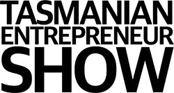 The Tasmanian Entrepreneur Show